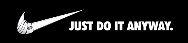 Just do it anyway